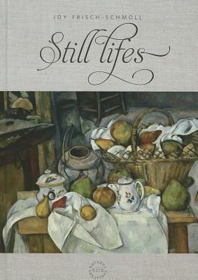 Still Lifes By Schmoll, Joy-frisch